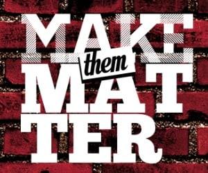 Make Them Matter