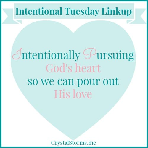 Intentional Tuesday Linkup - CrystalStorms.me