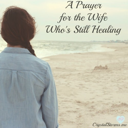 A Prayer for the Wife Who's Still Healing - Crystal Storms