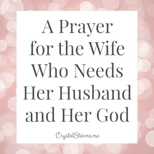 Do opposites attract? God gave us different strengths and weaknesses because we are better together. A Prayer for the Wife Who Needs Her Husband and Her God