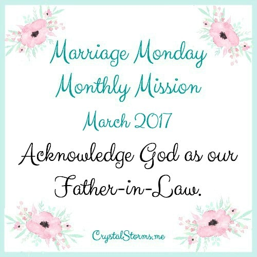 Do you desire do be more intentional in your marriage? Marriage Monday Monthly Mission: Acknowledge God as our Father-in-Law
