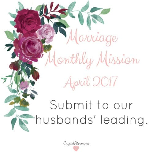 """Marriage Monthly Mission: Submit to our husbands' leading. """"When I rely on my husband to lead, he relies on God to learn how."""" Jen Weaver, A Wife's Secret to Happiness"""