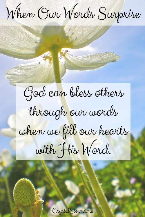 "Do your words surprise you? Struggle to believe you said that? Words of encouragement or wisdom that seem to come from nowhere? That's a ""But God"" moment. God can bless others through our words when we fill our hearts with His Word."