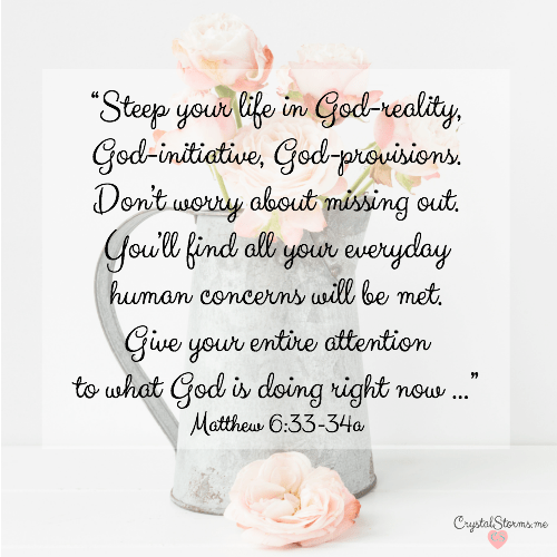 "Are you present for your own life? Matthew 6:33-34: ""Don't worry about missing out... Give your entire attention to what God is doing right now ..."" 3 Ways to Be Present for Your Own Life"