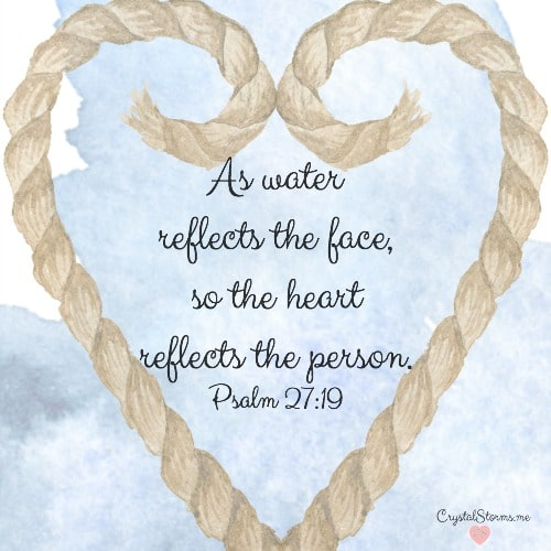 "Psalm 27:19: ""As water reflects the face, so the heart reflects the person."" A woman in the mirror looks back at me. But who am I beyond what people see?"