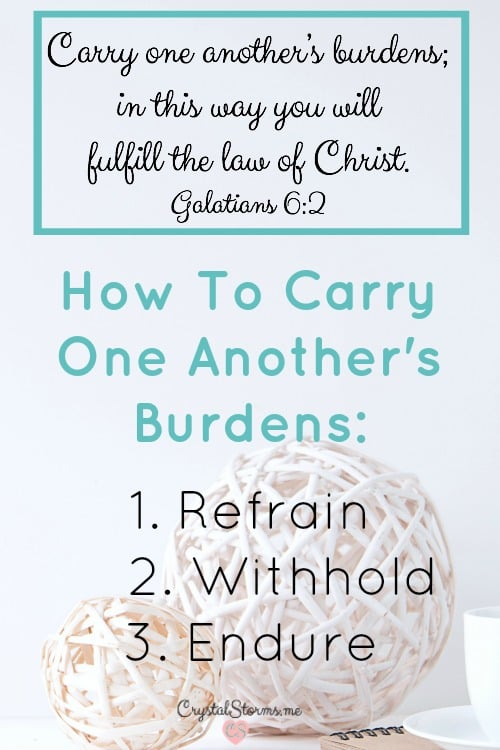 I have a confession. I squeeze my toothpaste from the middle. My husband kept that secret and lived out Galatians 6:2: Carry one another's burdens; in this way you will fulfill the law of Christ.