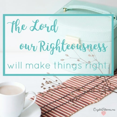 Jehovah Tsidkenu: The Lord our Righteousness – #HeartEncouragement