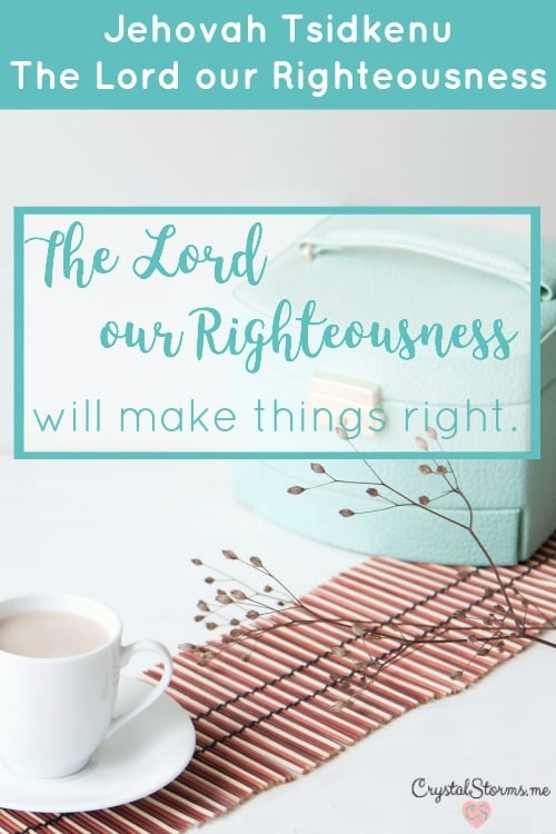 Where is your hope? Hope in the One who lives within our hearts will never disappoint. Jehovah Tsidkenu: the Lord our Righteousness will make things right. In our nations. Our churches. Our schools. Our workplaces.
