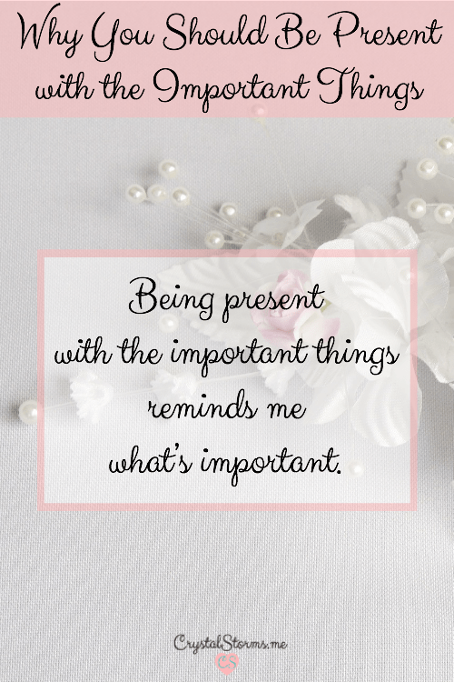 What does it mean to be present with someone? Being present with the important things reminds me what's important. Matthew 13:45-46: Again, the kingdom of heaven is like a merchant in search of fine pearls. When he found one priceless pearl, he went and sold everything he had, and bought it.