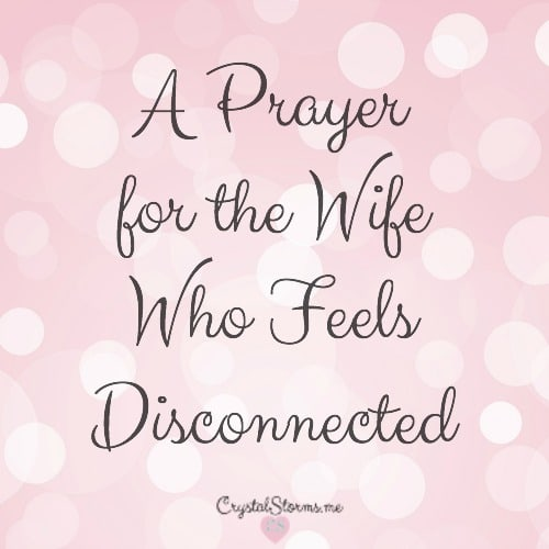 A Prayer for the Wife Who Feels Disconnected