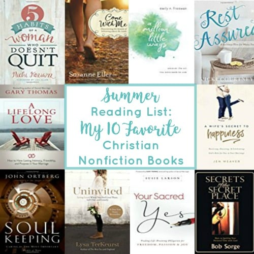 Looking for a summer read? Here are my 10 favorite Christian nonfiction books. | Reading List for Christian Women | Reading Challenge | Book Ideas for Women