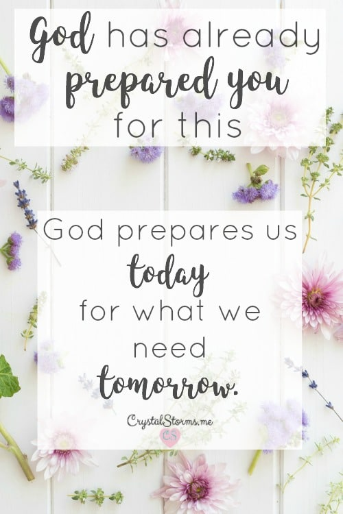 Does what you're facing right now feel overwhelming? Feeling ill-equipped? What if I told you God has already prepared you for this? God equips us today for what we need tomorrow.