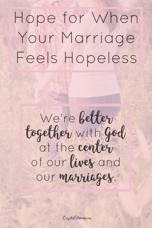 Does your marriage feel hopeless? Feel like the fighting will never end? I want to offer hope. Hope for when your marriage feels hopeless. Hope that this won't last forever. Hope that things can get better.