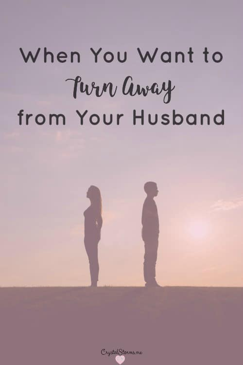 Has your love for your husband grown cold? Turn to God when you want to turn away from your husband. God heals, restores, and redeems what we bring to Him.