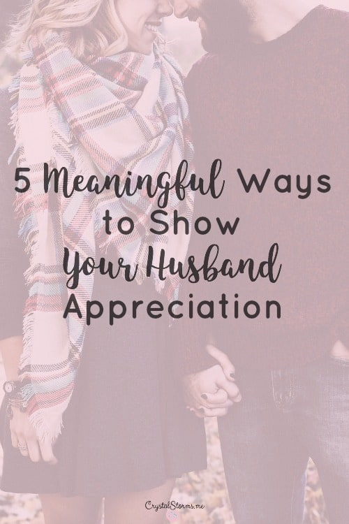 When is the last time you thanked your husband? These 5 ways to show your husband appreciation will encourage him and build him up (1 Thessalonians 5:11).