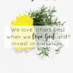 Do you love yourself? Show yourself compassion by taking care of your needs? Care for you in the way you care for others? Mark 12:31 Love your neighbor as yourself. We love others best when we love God and invest in ourselves.   Love God   Love Others   Love Yourself