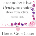 How to Grow Closer to Your Husband | Romans 12:10