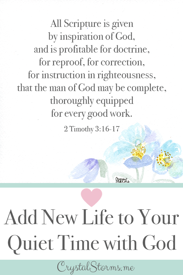 Add New Life to Your Quiet Time with God | 2 Timothy 3:16-17