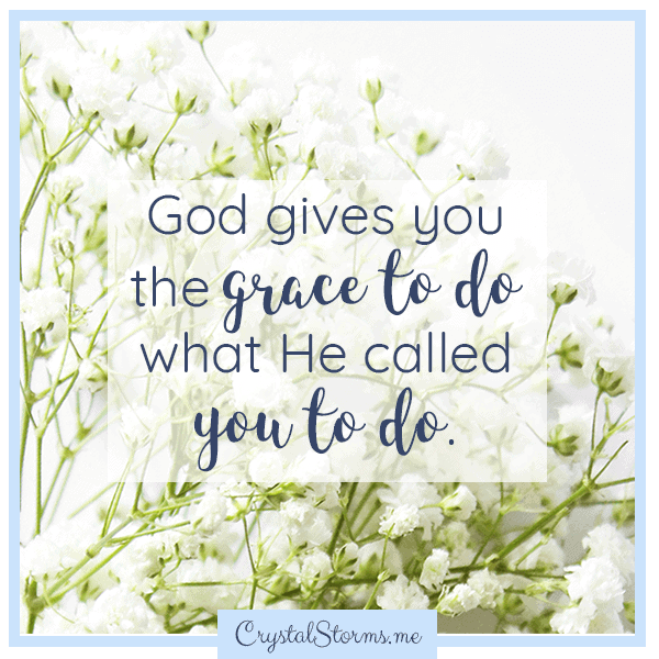 God gives you the grace to do what He called you to do. | Christian woman | Christian encouragement | Christian faith