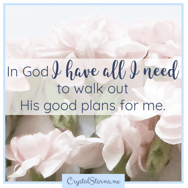 In God I have all I need to walk out His good plans for me. | | Christian Woman | Christian Faith | Christian Encouragement