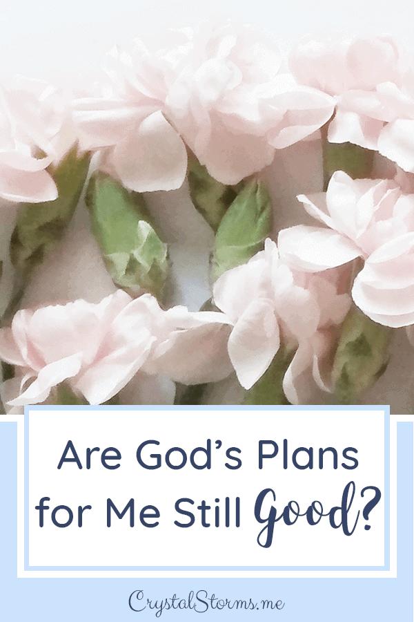 Are God's Plans for Me Still Good? | Christian Woman | Christian Faith | Christian Encouragement