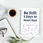 Be Still: 5 Days to Heart Rest | Christian woman | Christian encouragement | Christian faith encouragement
