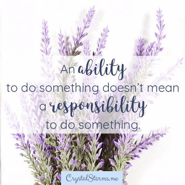 An ability to do something doesn't mean a responsibility to do something. | 1 Kings 19:12 | Christian woman | Christian faith | Christian encouragement