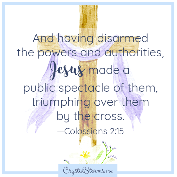 And having disarmed the powers and authorities, Jesus made a public spectacle of them, triumphing over them by the cross. Colossians 2:15   Biblical fiction   Easter story   Christian faith encouragement