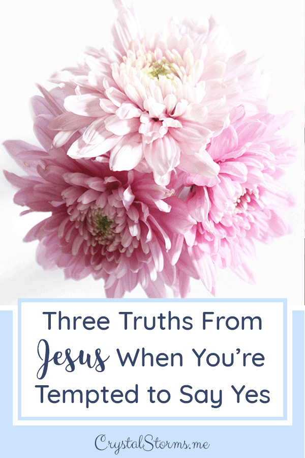 Three Truths From Jesus When You're Tempted to Say Yes | Christian woman | Christian faith encouragement | Bible study